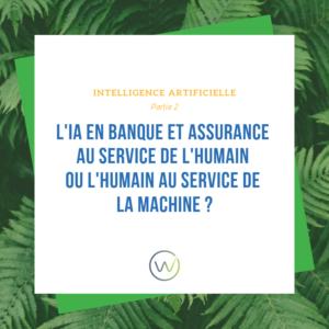 L'Intelligence articificielle dans les Banques et Assurances par le cabinet de conseil en transformation WIZIFIN